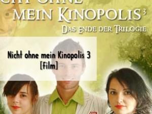 Nicht ohne mein Kinopolis 3 – Das Ende der Trilogie