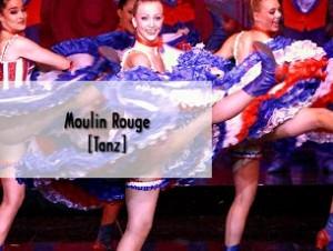 Moulin Rogue – Die Tanzshow