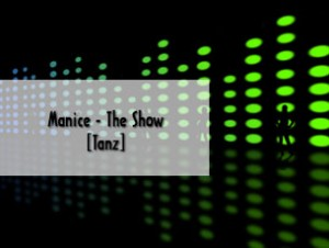 Manice – The Show